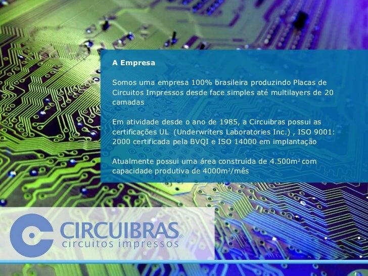 A Empresa Somos uma empresa 100% brasileira produzindo Placas de Circuitos Impressos desde face simples até multilayers de...