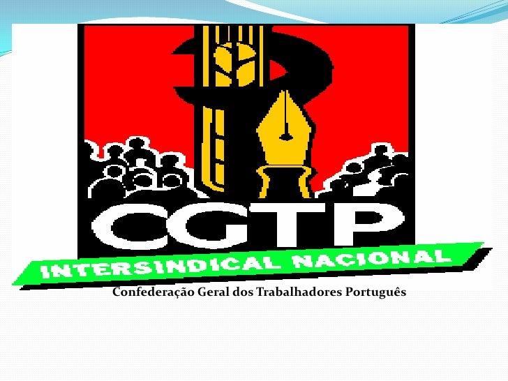 Confederação Geral dos Trabalhadores Português<br />