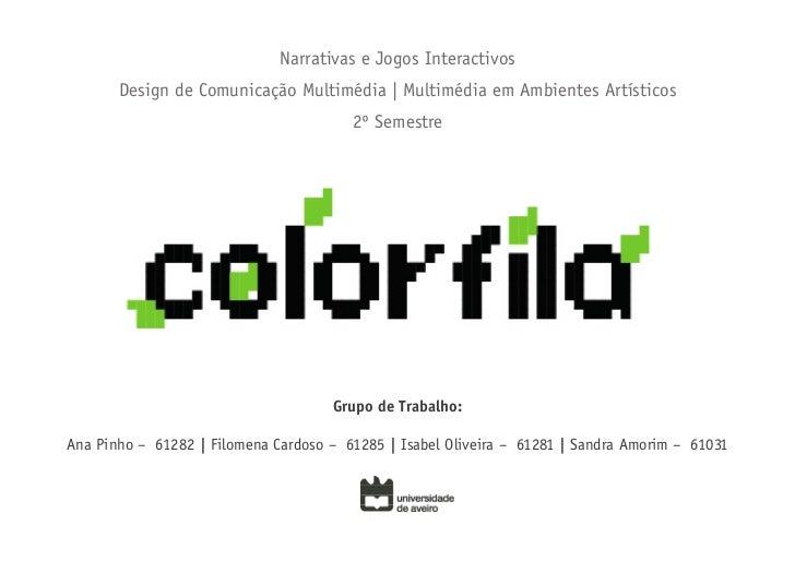 Narrativas e Jogos Interactivos       Design de Comunicação Multimédia | Multimédia em Ambientes Artísticos               ...