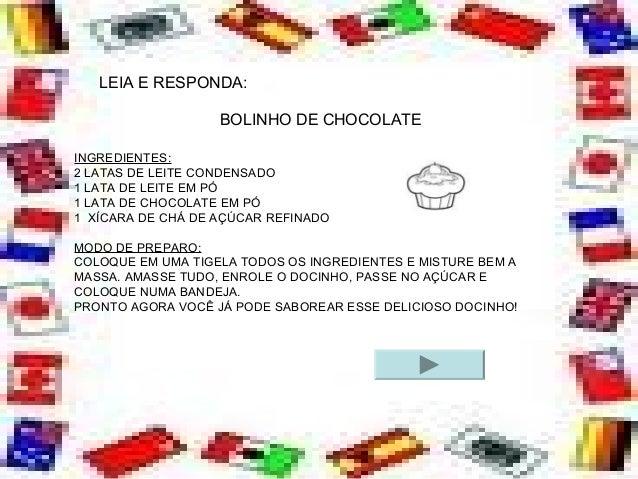 BOLINHO DE CHOCOLATE INGREDIENTES: 2 LATAS DE LEITE CONDENSADO 1 LATA DE LEITE EM PÓ 1 LATA DE CHOCOLATE EM PÓ 1 XÍCARA DE...