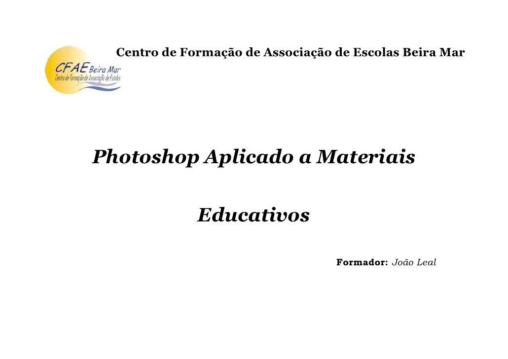 Centro de Formação de Associação de Escolas Beira MarPhotoshop Aplicado a Materiais              Educativos               ...