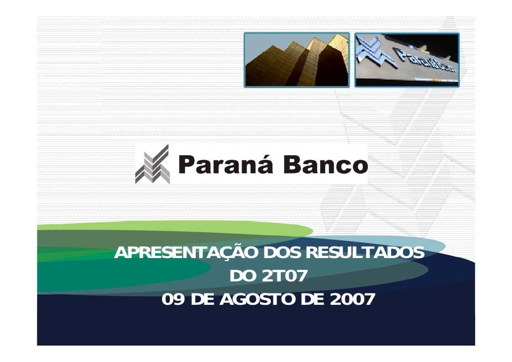 APRESENTAÇÃO DOS RESULTADOS            DO 2T07     09 DE AGOSTO DE 2007                           April 20071