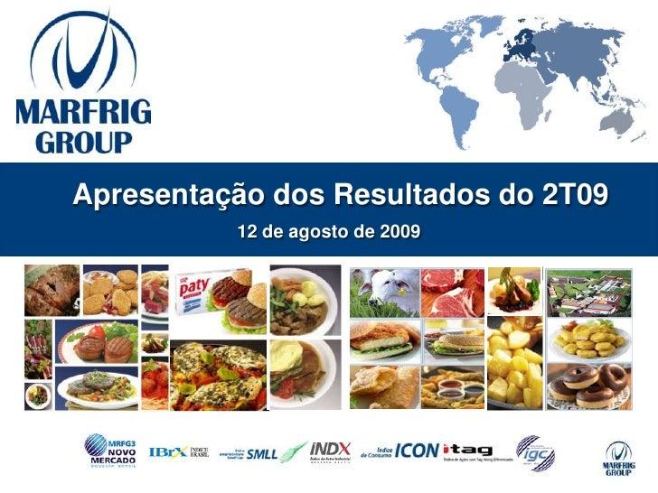 Apresentação dos Resultados do 2T09           12 de agosto de 2009