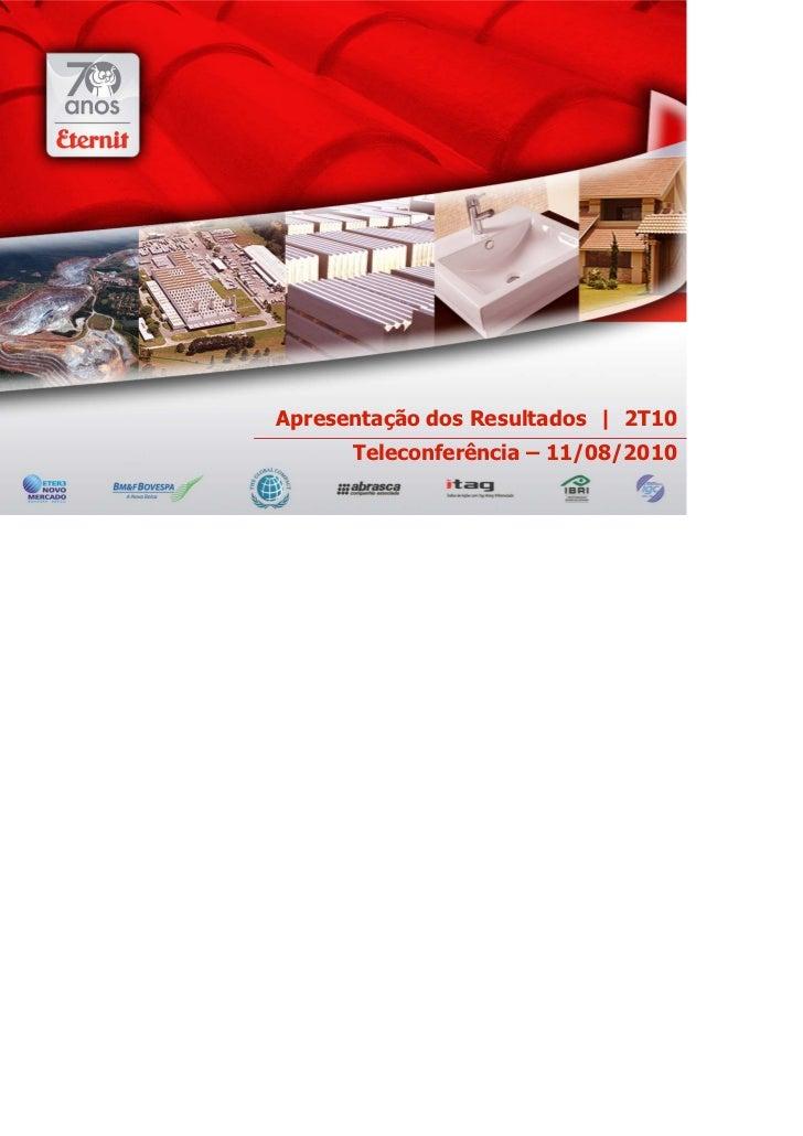 Apresentação dos Resultados | 2T10      Teleconferência – 11/08/2010
