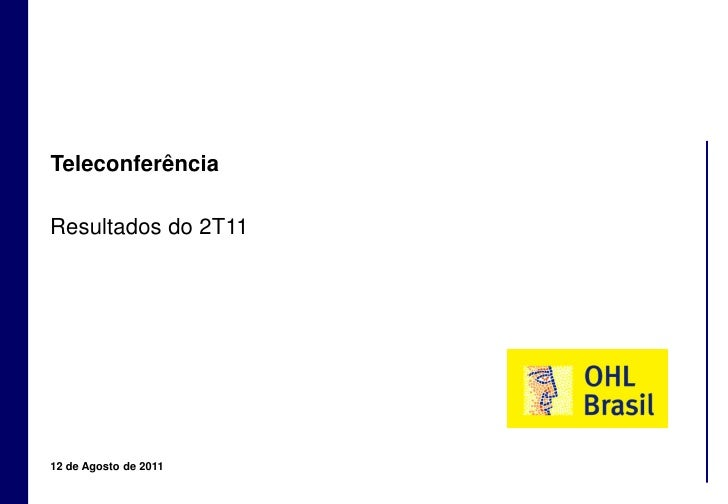 Teleconferência    Resultados do 2T11    12 de Agosto de 20111