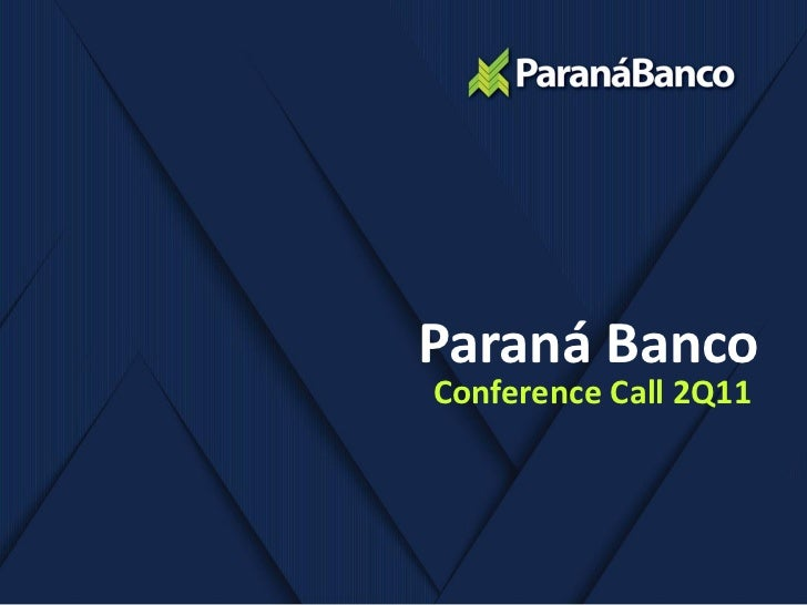 Paraná BancoConference Call 2Q11
