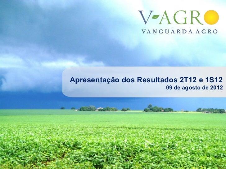 Apresentação dos Resultados 2T12 e 1S12                        09 de agosto de 2012                                       1