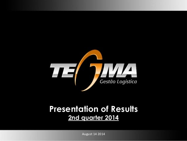 August 14 2014 Presentation of Results 2nd quarter 2014