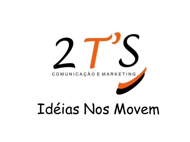 Apresentação 2T'S Comunicação e Marketing Slide 2