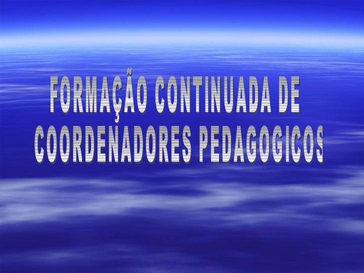 FORMAÇÃO CONTINUADA DE COORDENADORES PEDAGOGICOS
