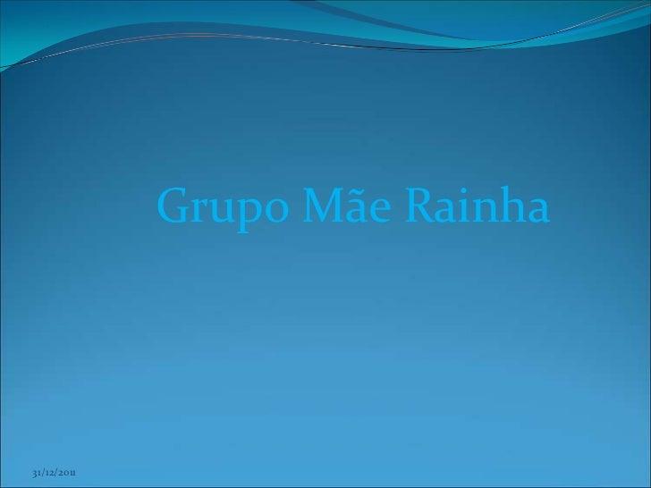 Grupo Mãe Rainha31/12/2011