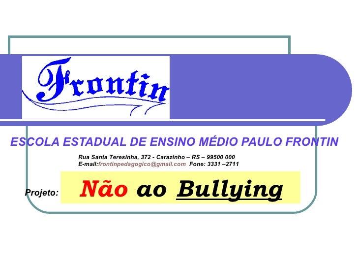 ESCOLA ESTADUAL DE ENSINO MÉDIO PAULO FRONTIN             Rua Santa Teresinha, 372 - Carazinho – RS – 99500 000           ...