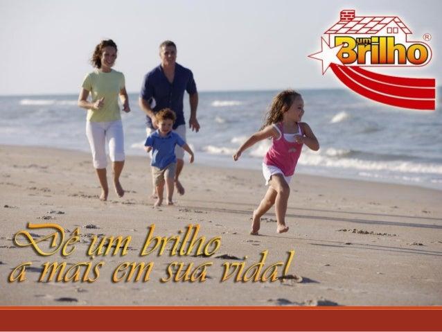A empresaA Um Brilho é uma empresa sólida com mais de25 anos no mercado. Ao longo desses anosconquistou grandes clientes c...