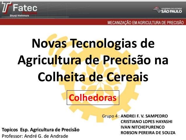 Novas Tecnologias de Agricultura de Precisão na Colheita de Cereais Colhedoras Topicos Esp. Agricultura de Precisão Profes...