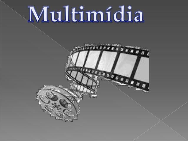 O que é multimídia? de acordo com a uncg, university of north carolina - greensboro, multimídia corresponde a integração d...