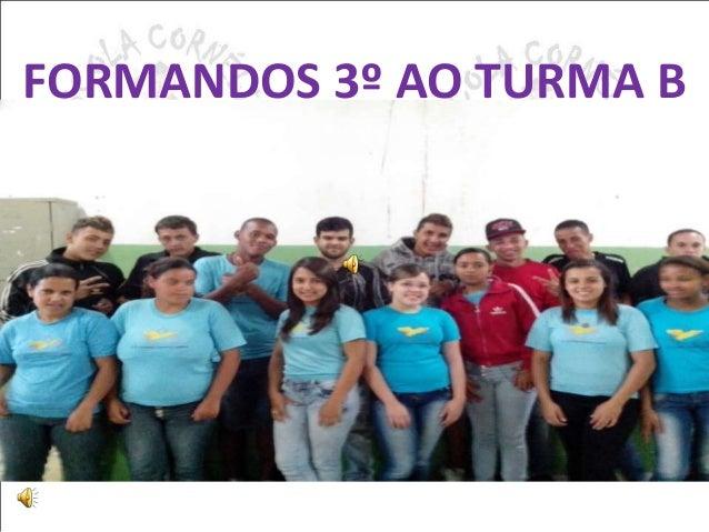 FORMANDOS 3º AO TURMA B