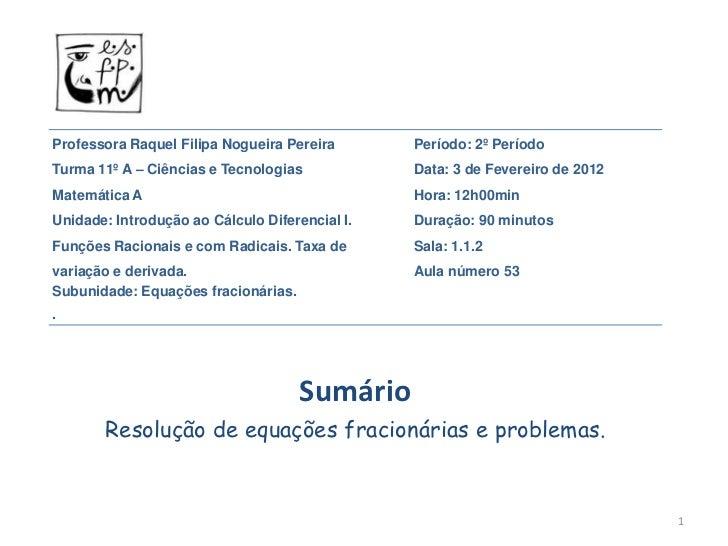 Professora Raquel Filipa Nogueira Pereira       Período: 2º PeríodoTurma 11º A – Ciências e Tecnologias            Data: 3...
