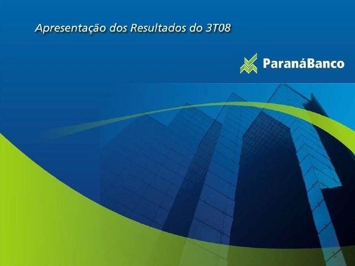 """Disclaimer      As Demonstrações Financeiras estão apresentadas de forma consolidada para o 3T08 e   9M08 e """"pro-forma"""" pa..."""