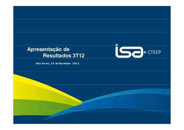 Apresentação de         Resultados 3T12      São Paulo, 13 de Novembro 2012                                       Sua ener...