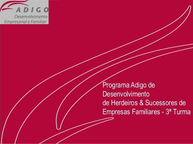 Programa Adigo de Desenvolvimento de Herdeiros & Sucessores de Empresas Familiares - 3ª Turma