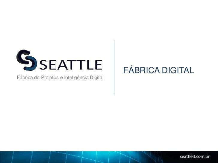 FÁBRICA DIGITALFábrica de Projetos e Inteligência Digital