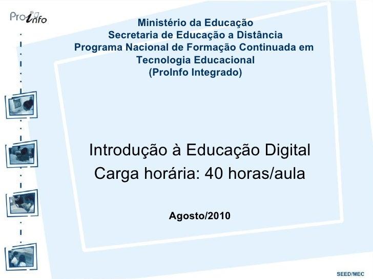 Ministério da Educação Secretaria de Educação a Distância Programa Nacional de Formação Continuada em  Tecnologia Educacio...