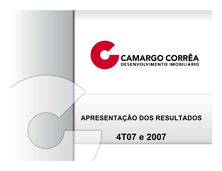 APRESENTAÇÃO DOS RESULTADOS         4T07 e 2007