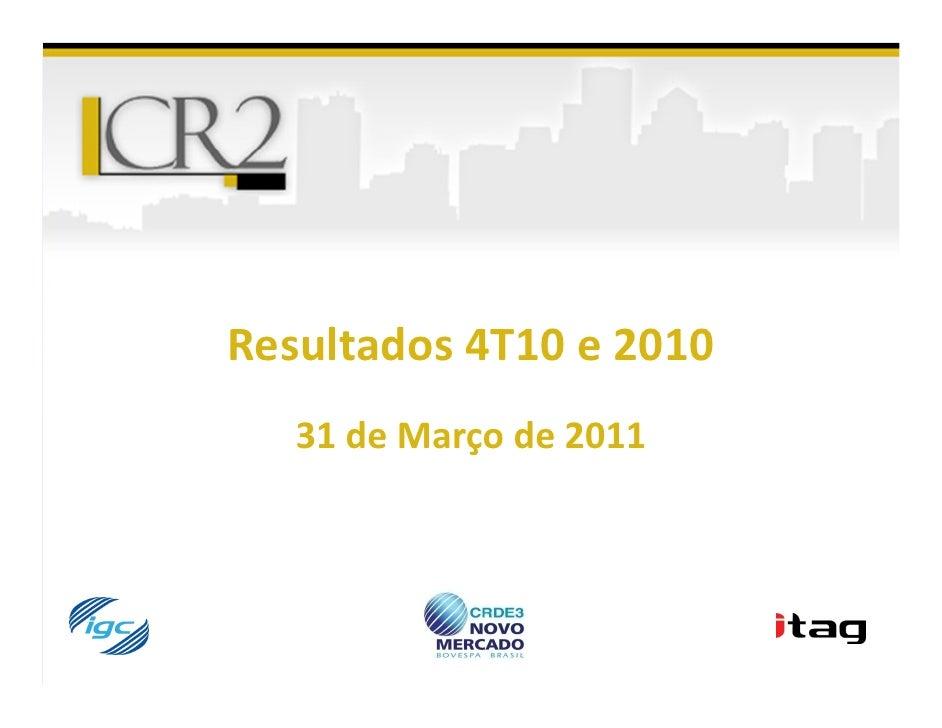Resultados 4T10 e 2010   31 de Março de 2011