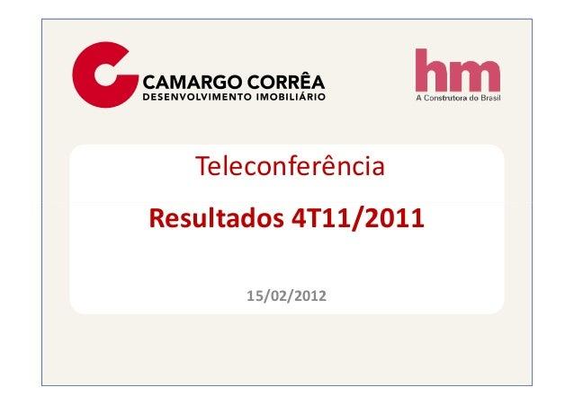Teleconferência Resultados 4T11/2011Resultados 4T11/2011 15/02/2012