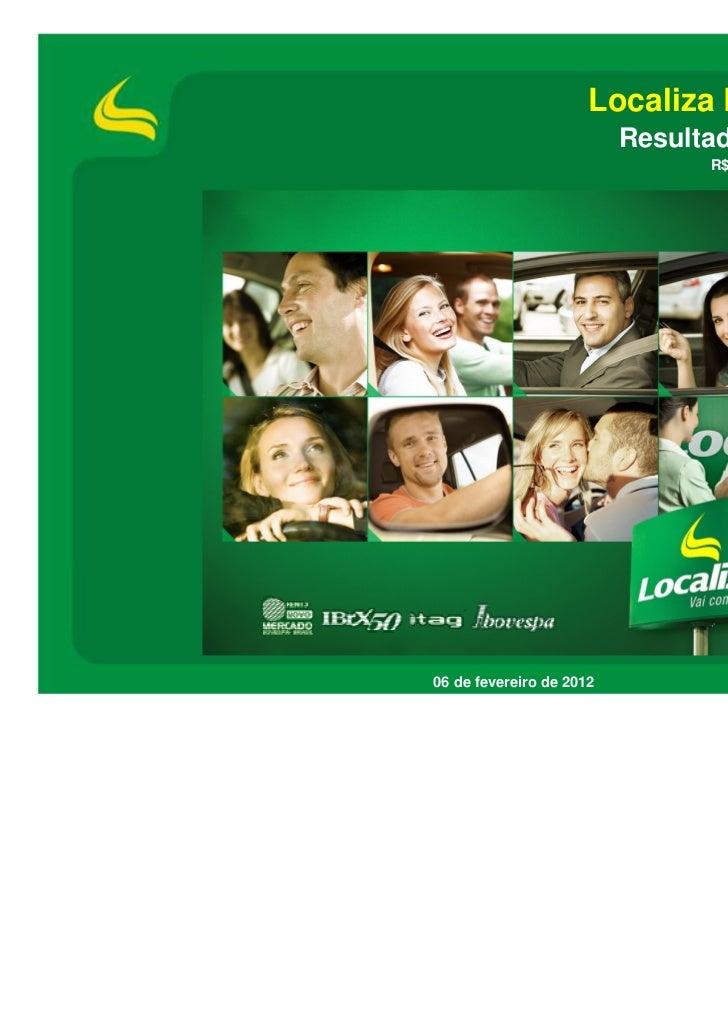 Localiza Rent a Car S.A.                          Resultados 4T11 e 2011                                R$ milhões, IFRS  ...