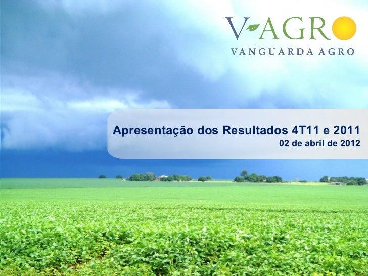 Apresentação dos Resultados 4T11 e 2011                          02 de abril de 2012                                      ...