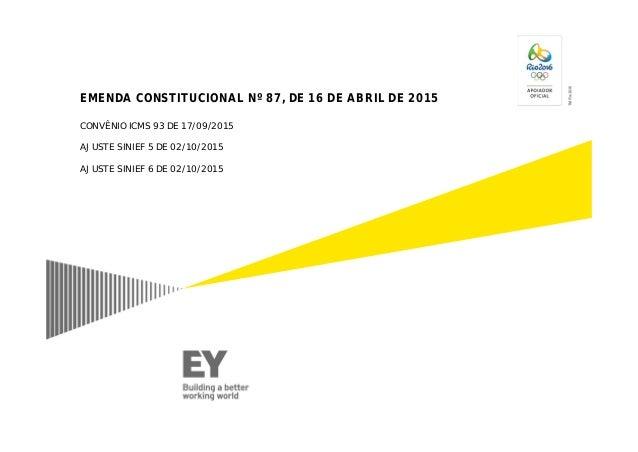 EMENDA CONSTITUCIONAL Nº 87, DE 16 DE ABRIL DE 2015 CONVÊNIO ICMS 93 DE 17/09/2015 AJUSTE SINIEF 5 DE 02/10/2015 AJUSTE SI...