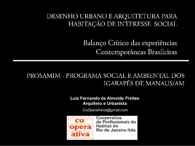 Luiz Fernando de Almeida Freitas Arquiteto e Urbanista CoOperaAtiva@gmail.com