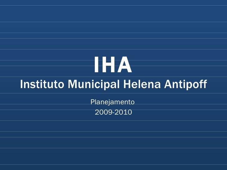 IHA Instituto Municipal Helena Antipoff Planejamento  2009-2010