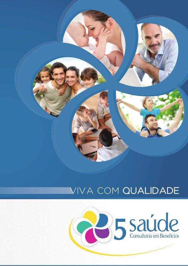 saúdeConsultoria em Benefícios 5 VIVA COM QUALIDADEVIVA COM