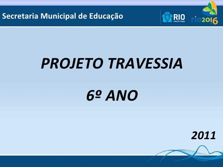 Secretaria Municipal de Educação          PROJETO TRAVESSIA                      6º ANO                                   ...