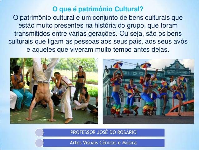 O que é patrimônio Cultural? O patrimônio cultural é um conjunto de bens culturais que estão muito presentes na história d...