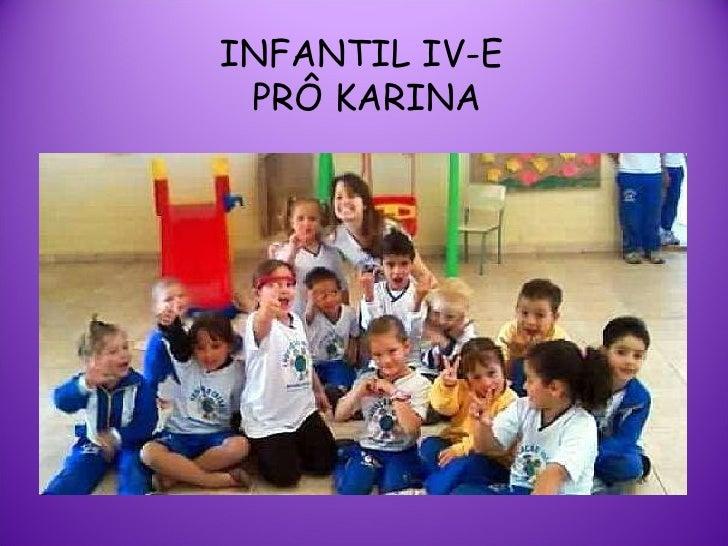 INFANTIL IV-E  PRÔ KARINA