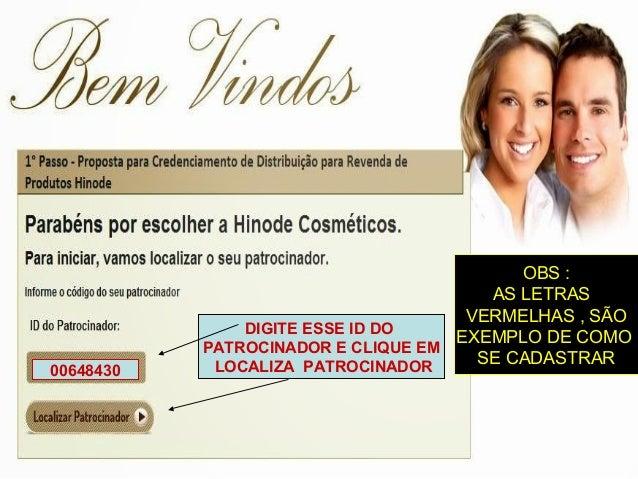 00648430 DIGITE ESSE ID DO PATROCINADOR E CLIQUE EM LOCALIZA PATROCINADOR OBS : AS LETRAS VERMELHAS , SÃO EXEMPLO DE COMO ...