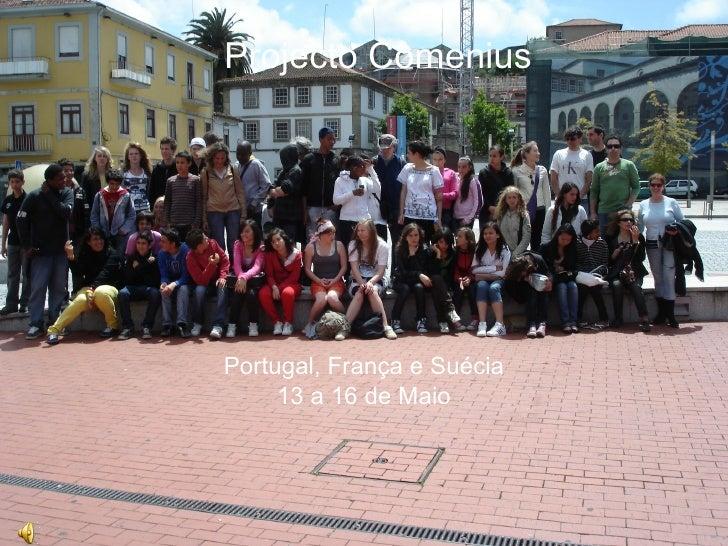 Projecto Comenius Portugal, França e Suécia 13 a 16 de Maio