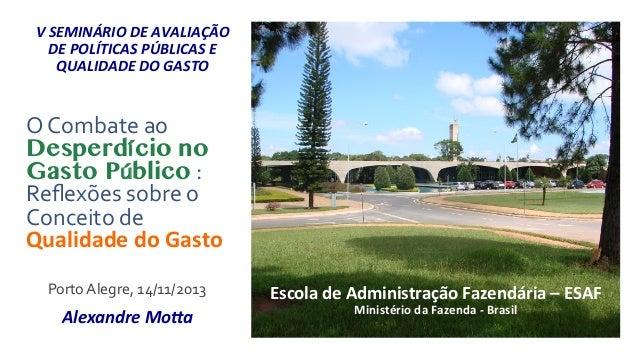 V  SEMINÁRIO  DE  AVALIAÇÃO   DE  POLÍTICAS  PÚBLICAS  E   QUALIDADE  DO  GASTO    O  Combate  a...