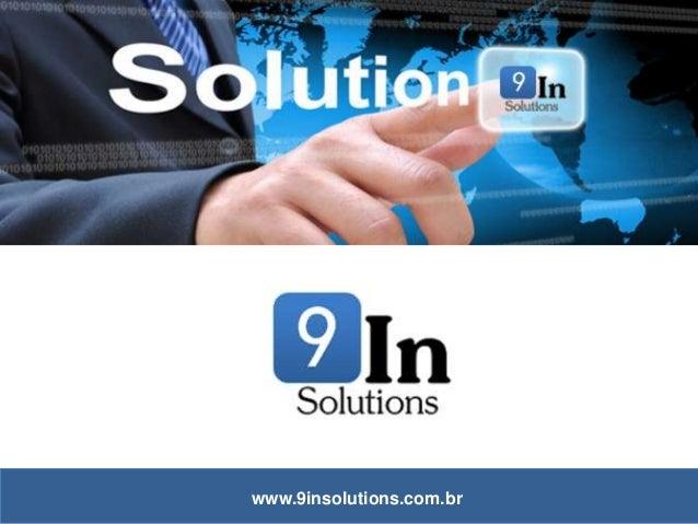 www.9insolutions.com.br Apresentação