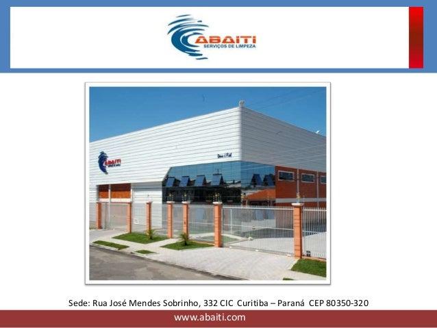 Imagem1Imagem1 Sede: Rua José Mendes Sobrinho, 332 CIC Curitiba – Paraná CEP 80350-320 www.abaiti.com