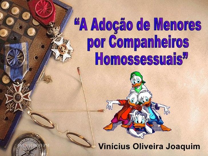"""Vinícius Oliveira Joaquim """"A Adoção de Menores  por Companheiros Homossessuais"""""""