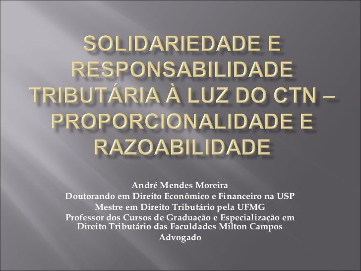 André Mendes Moreira Doutorando em Direito Econômico e Financeiro na USP Mestre em Direito Tributário pela UFMG Professor ...
