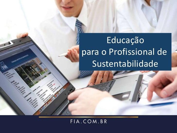 Educaçãopara o Profissional de  Sustentabilidade