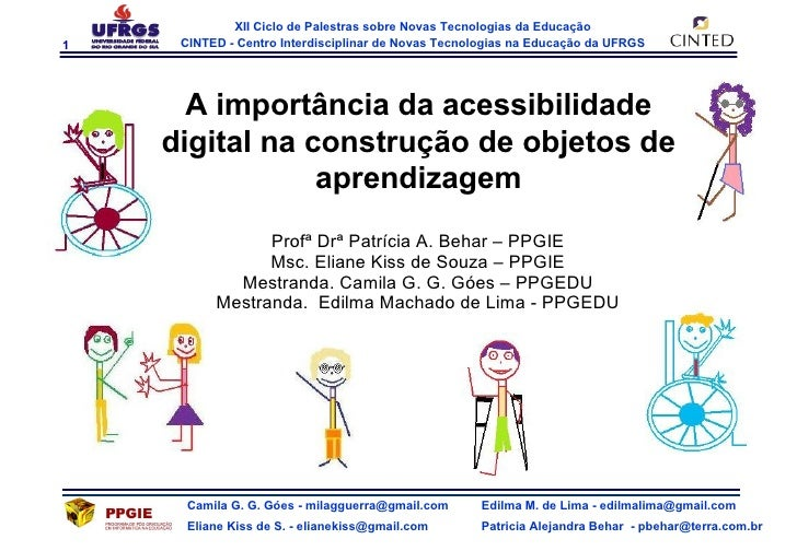 Profª Drª Patrícia A. Behar – PPGIE Msc. Eliane Kiss de Souza – PPGIE Mestranda. Camila G. G. Góes – PPGEDU Mestranda.  Ed...