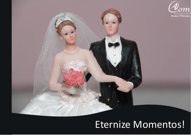 Eternize Momentos!