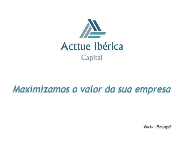 Maximizamos o valor da sua empresa                            Porto - Portugal