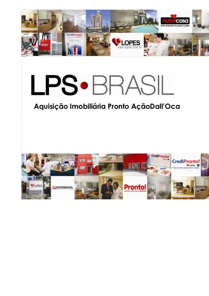 Aquisição Imobiliária Pronto AçãoDall'Oca                                            20 de abril de 2011                  ...